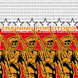 Training For Utopia - Throwing a Wrench into the American Music Machine