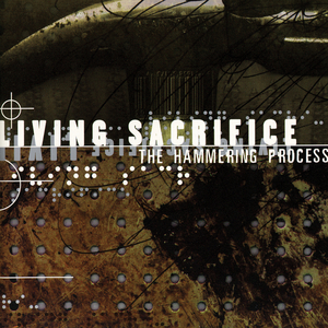 Living Sacrifice - The Hammering Process