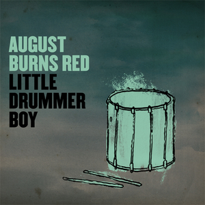 August Burns Red - Little Drummer Boy