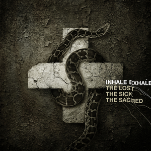 Inhale/Exhale - The Lost, The Sick, The Sacred