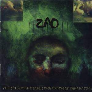 Zao - The Splinter Shards the Birth of Separation