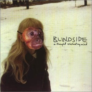 Blindside - A Thought Crushed My Mind