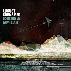 August Burns Red - Foreign & Familiar