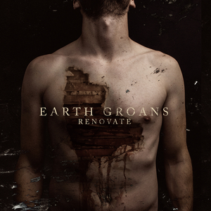 Earth Groans - Renovate