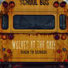 Wolves At The Gate - Back To School