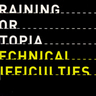 Training For Utopia - Technical Difficulties